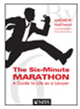 Description: The Six-Minute Marathon: A Guide to Life as a Lawyer